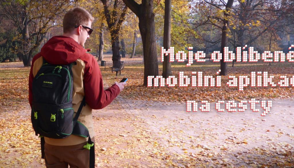 Moje oblíbené mobilní aplikace na cesty